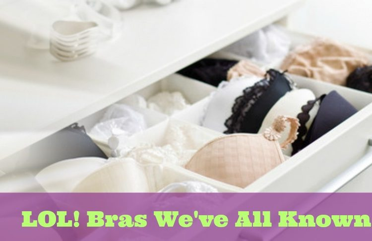 bras weve all known