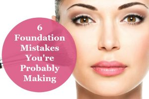 6 foundation mistakes you're probably making