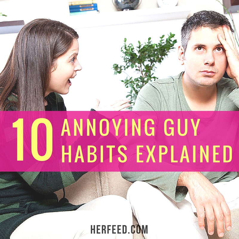10 annoying guy habits explained