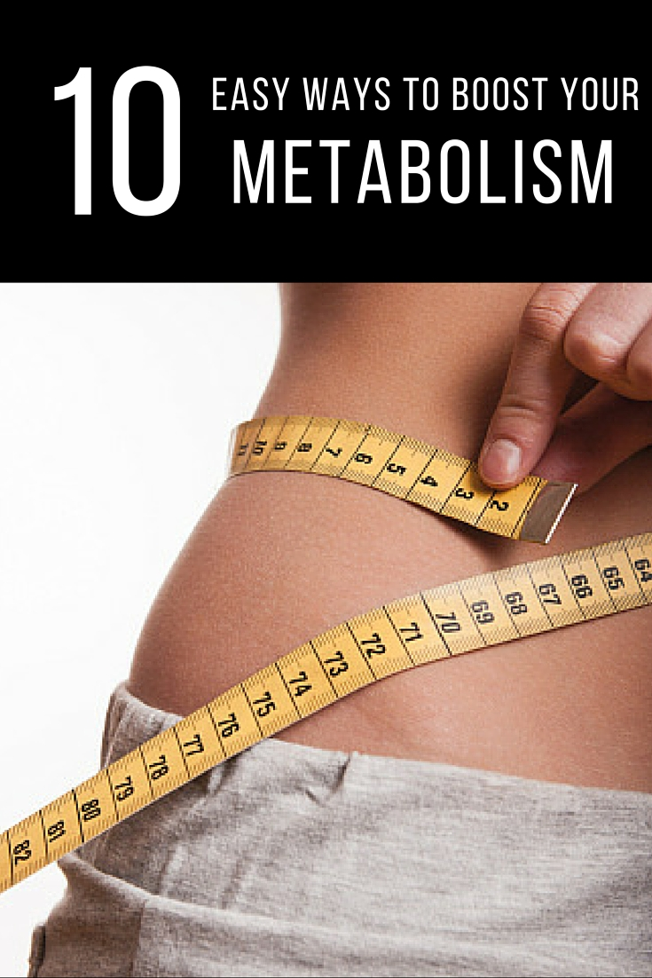 10 Simple + Easy Ways to Boost Your Metabolism