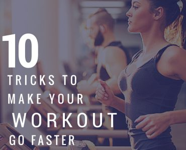 10 tricks to make your workout go by faster (that actually work!)
