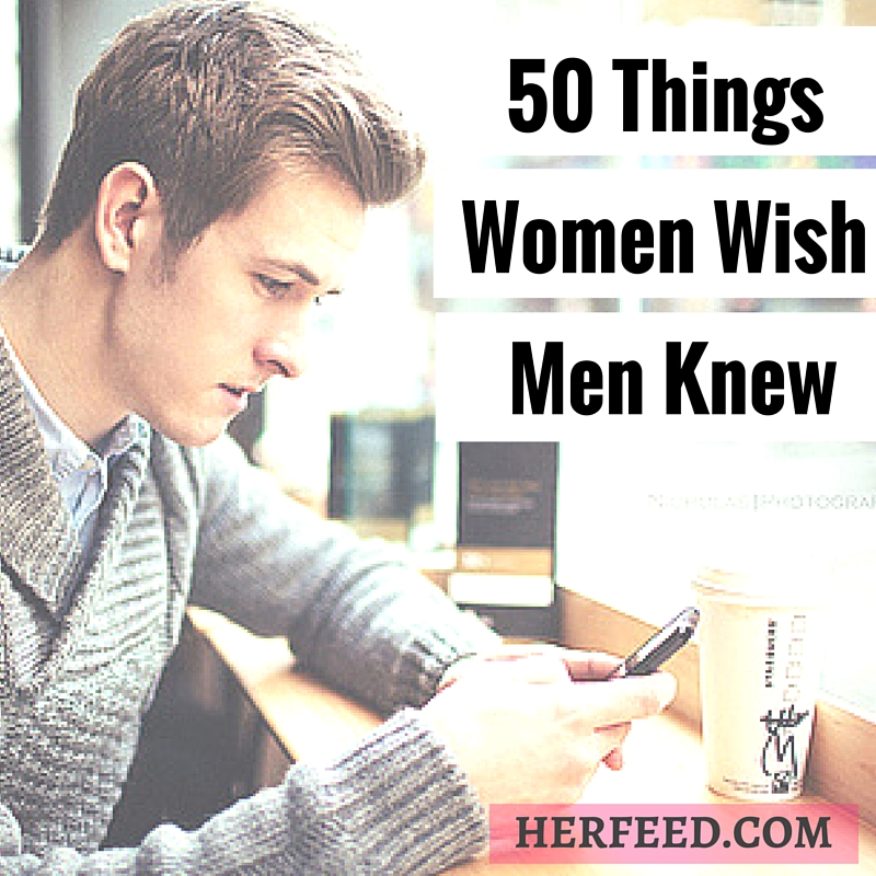 50 things women wish men knew