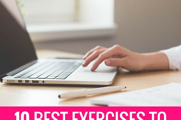 10 best exercises to do at your desk