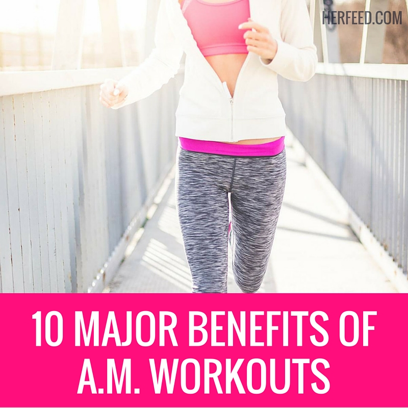 10 benefits of AM workouts
