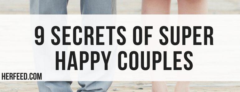 9 Secrets of Super Happy Couples