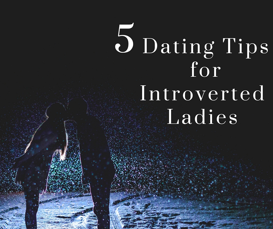 Dating Tips for Introverted Ladies