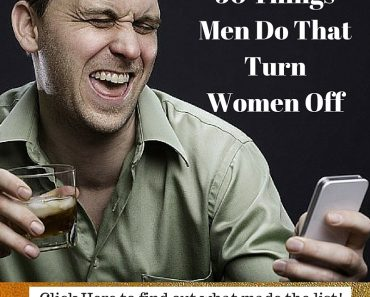 50 Things Men Do That Turn Women Off