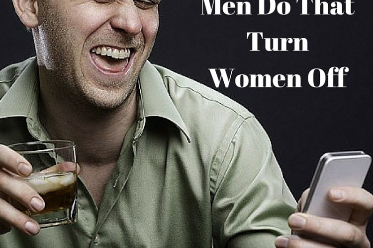 50 Things Men Do That Turn Women Off