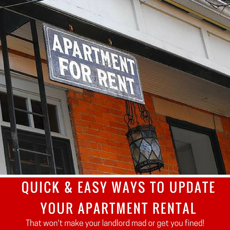 Upgrading Your Rental Apartment Without Angering Your Landlord