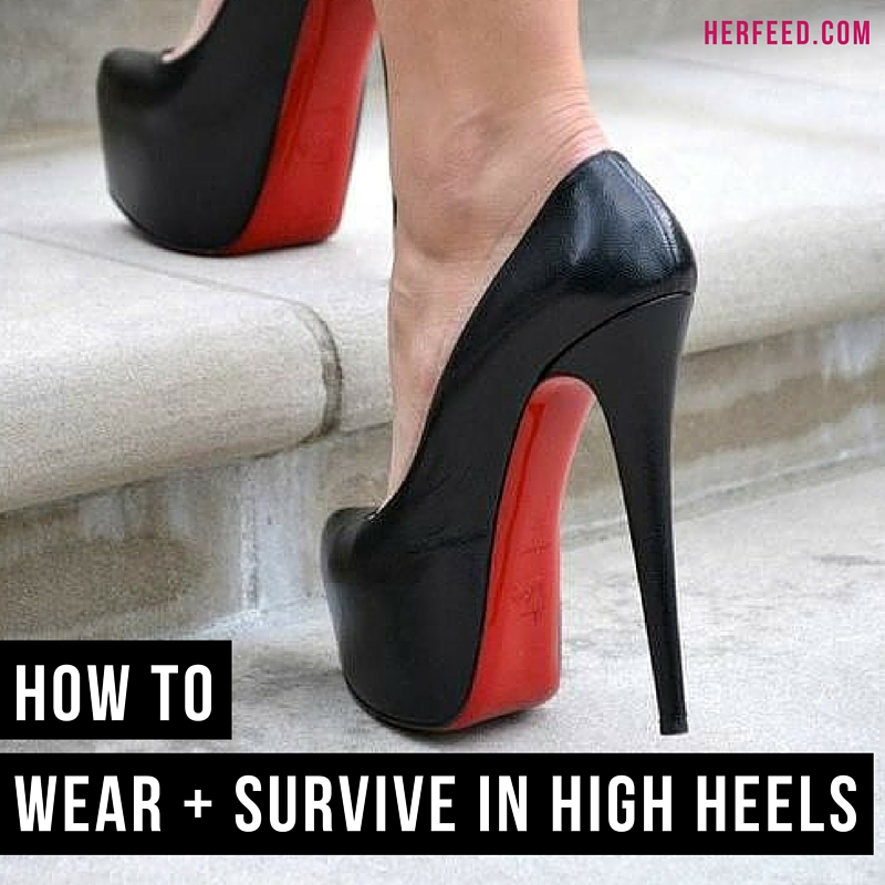 Must Read: How To Wear + Survive in High Heels