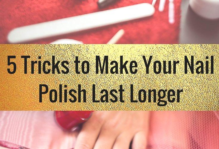 5 tricks to make your nail polish last longer