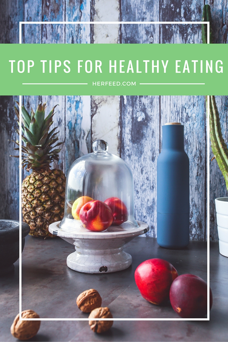 3 Top Tips for Healthy Eating Everyone Should Know