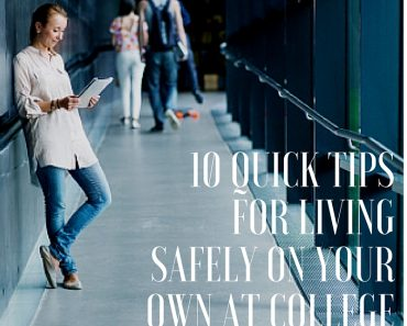 10 Quick Tips for Living Safely On Your Own at College