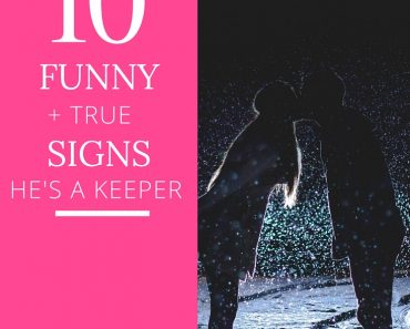 10 Funny But True Signs He's a Keeper