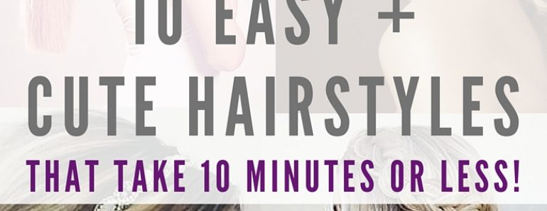 10 Hairstyles That Take Less Than 10 Minutes