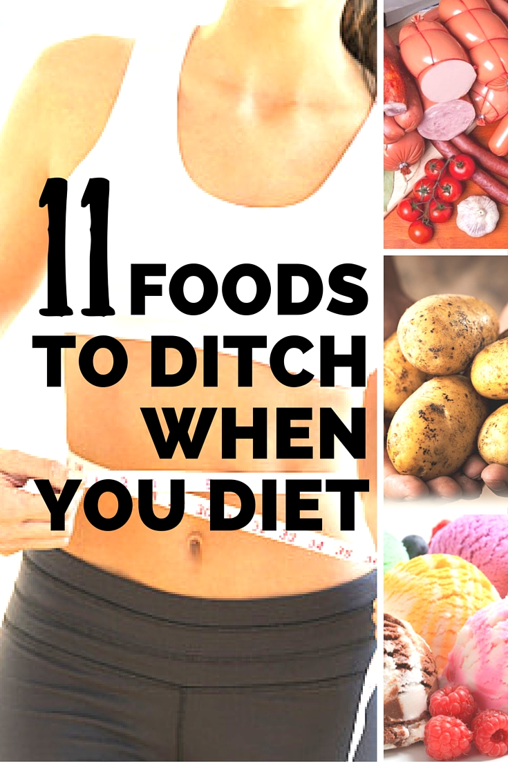 11 Foods to Avoid When You Go On a Diet to Lose Weight