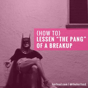 how_to_lessen_the_pang_of_a_breakup