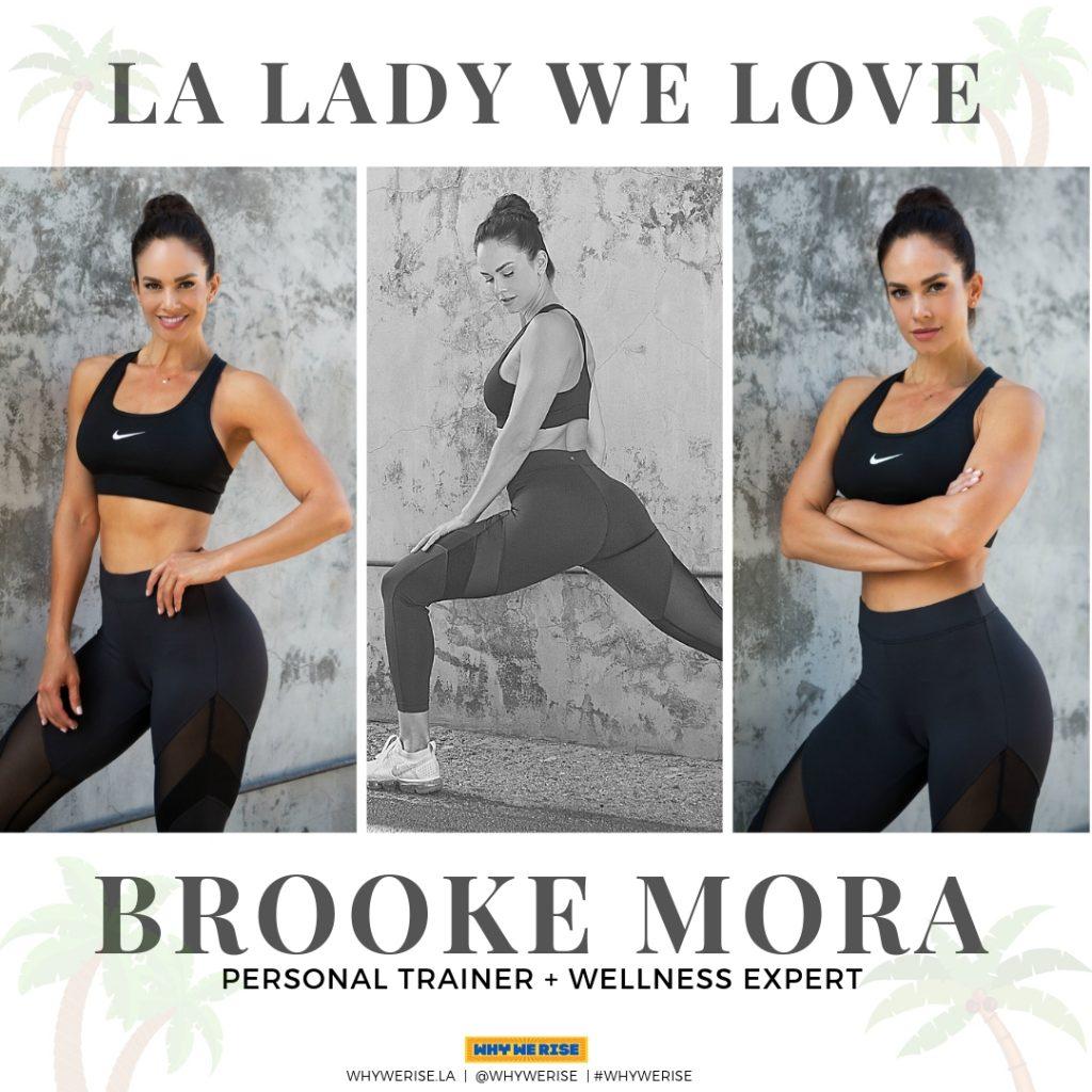 LA Lady We Love Brooke Mora