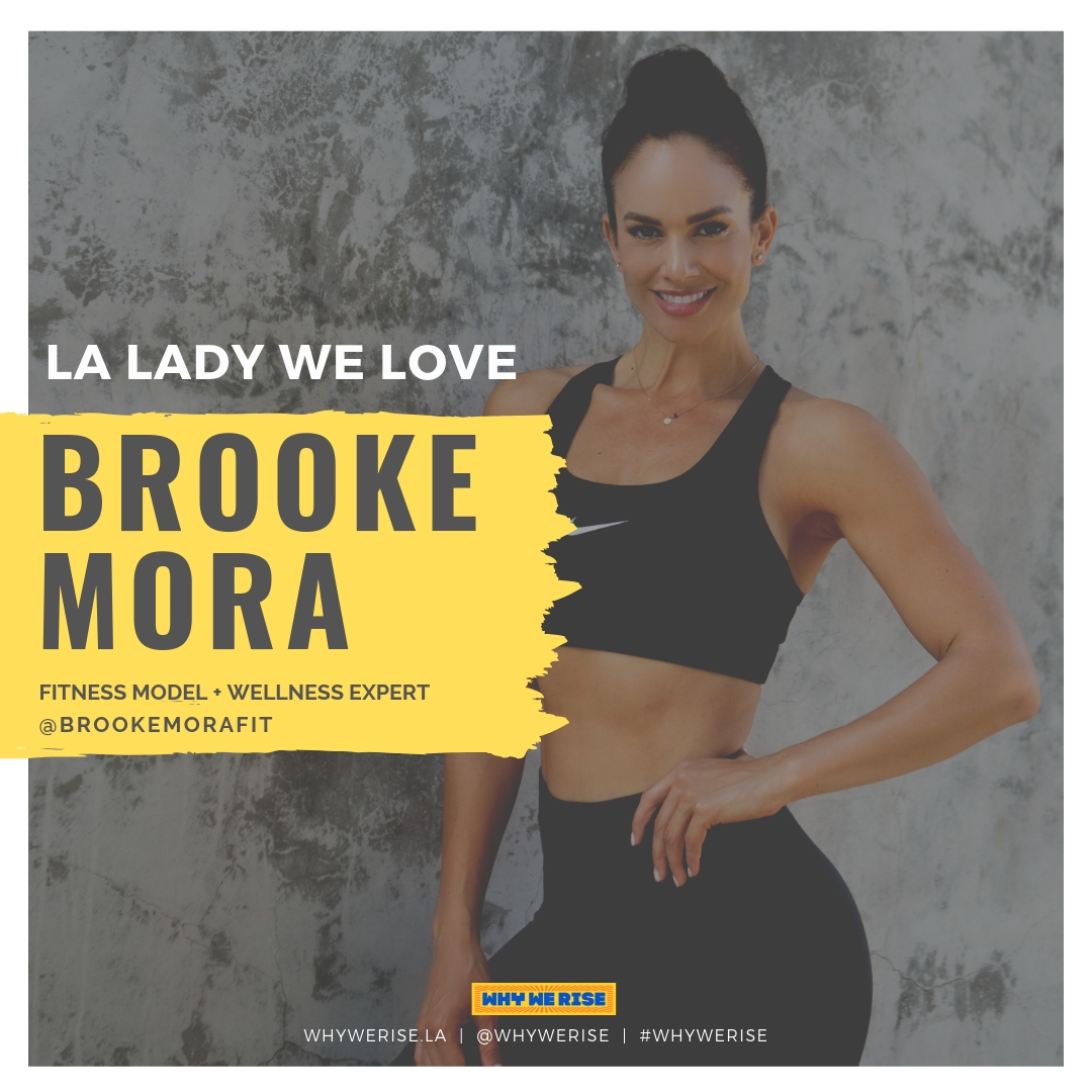 Brooke Mora, LA Lady We Love